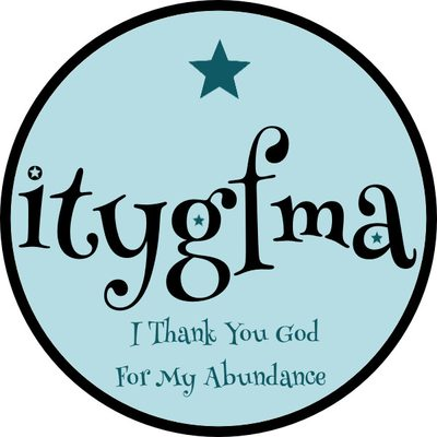 #itygfma - I Thank You God For My Abundance